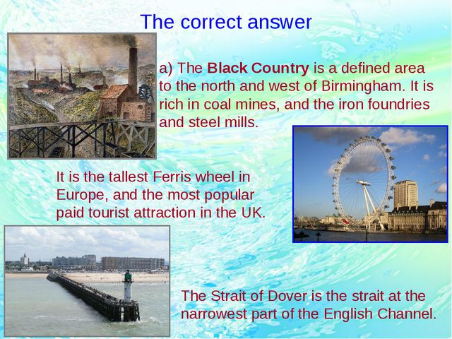 The correct answer It is the tallest Ferris wheel in Europe, and the most pop...
