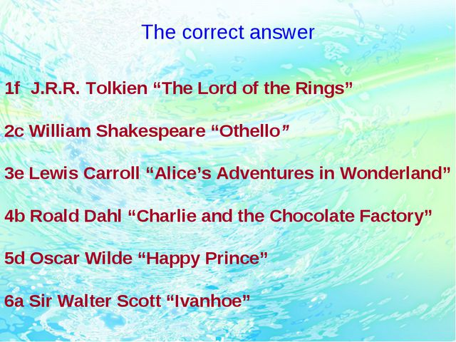 "The correct answer 1f J.R.R. Tolkien ""The Lord of the Rings"" 2c William Shake..."