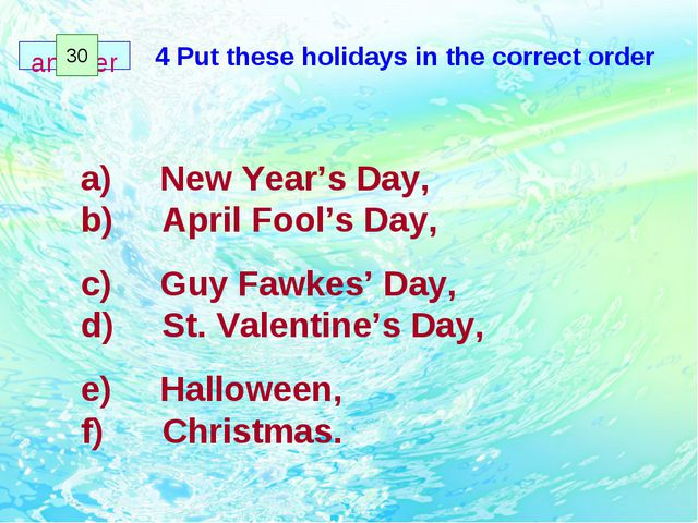 4 Put these holidays in the correct order a)     New Year's Day, b)     April...