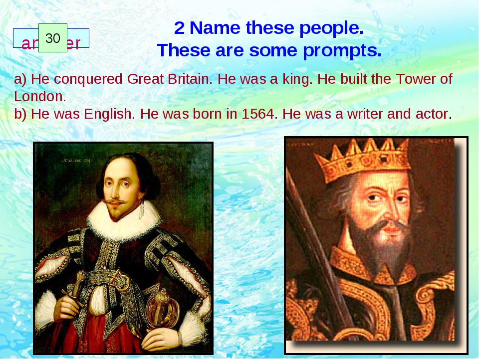 2 Name these people. These are some prompts. a) He conquered Great Britain. H...