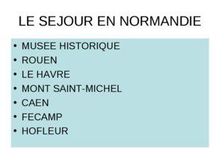 LE SEJOUR EN NORMANDIE MUSEE HISTORIQUE ROUEN LE HAVRE MONT SAINT-MICHEL CAEN