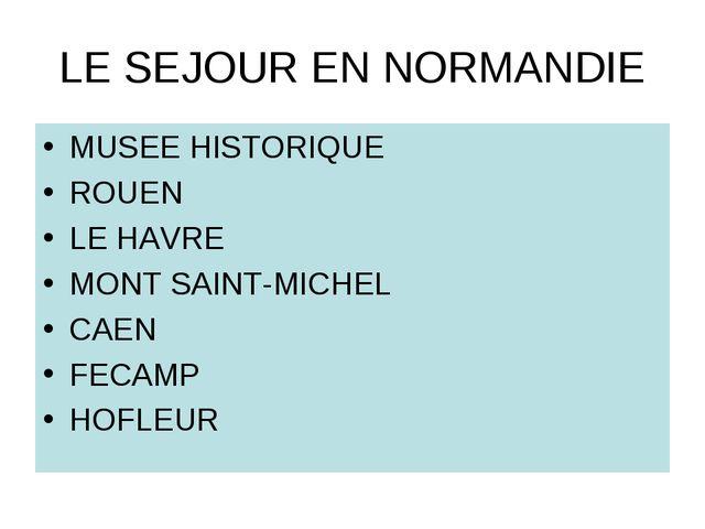 LE SEJOUR EN NORMANDIE MUSEE HISTORIQUE ROUEN LE HAVRE MONT SAINT-MICHEL CAEN...