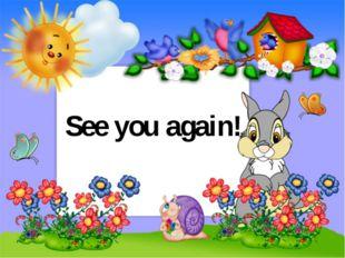See you again!