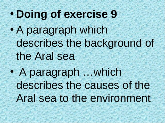 Doing of exercise 9 A paragraph which describes the background of the Aral se...