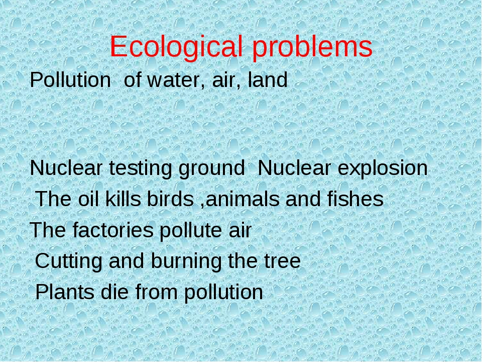 Ecological problems Pollution of water, air, land   Nuclear testing ground Nu...
