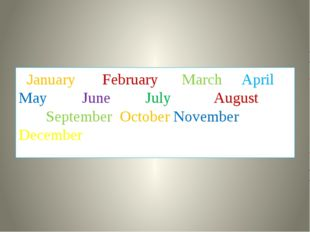 January February March April May June July August September October November