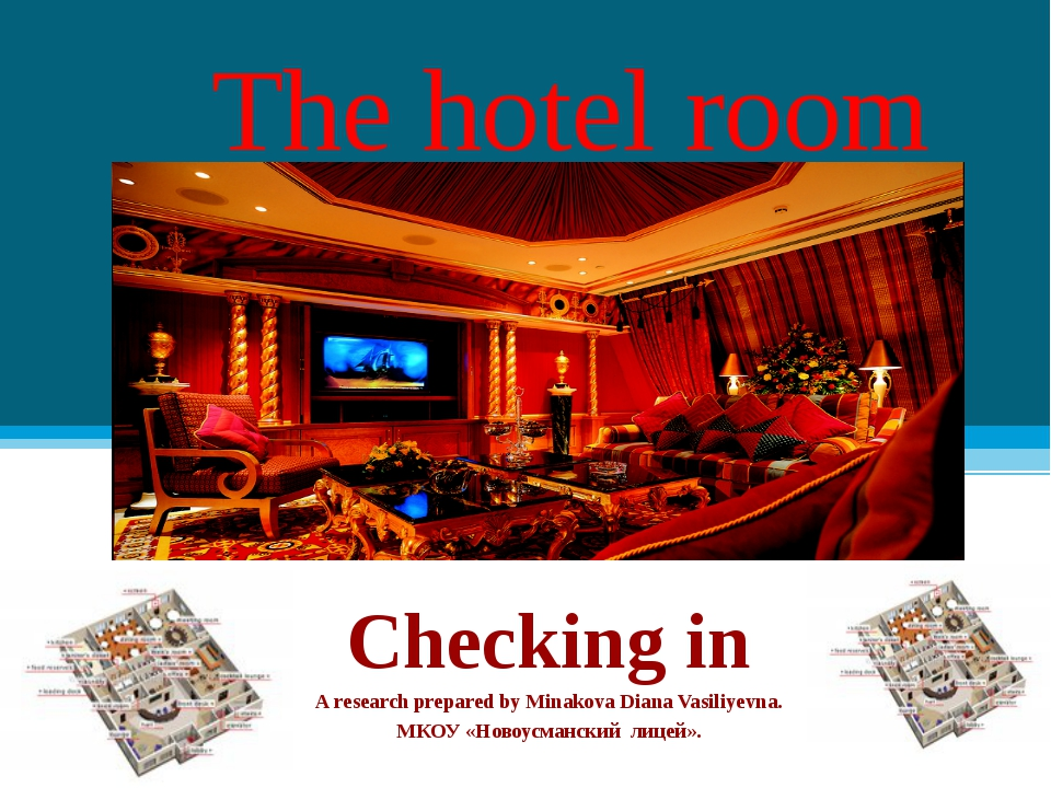 The hotel room Checking in A research prepared by Minakova Diana Vasiliyevna...