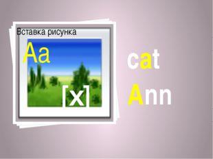 cat Ann [x] Aa