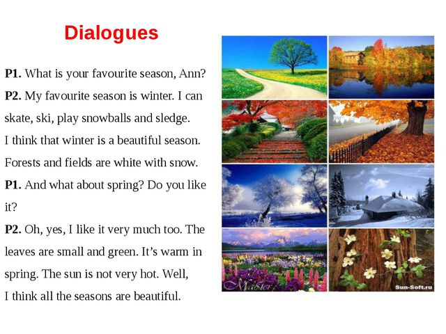 Dialogues P1. What is your favourite season, Ann? P2. My favourite season is...