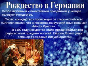Слово «рождество» происходит от староанглийского «Christen mass», что в перев
