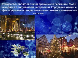 Рождество, является тихим временем в Германии. Люди находятся в задумчивом на
