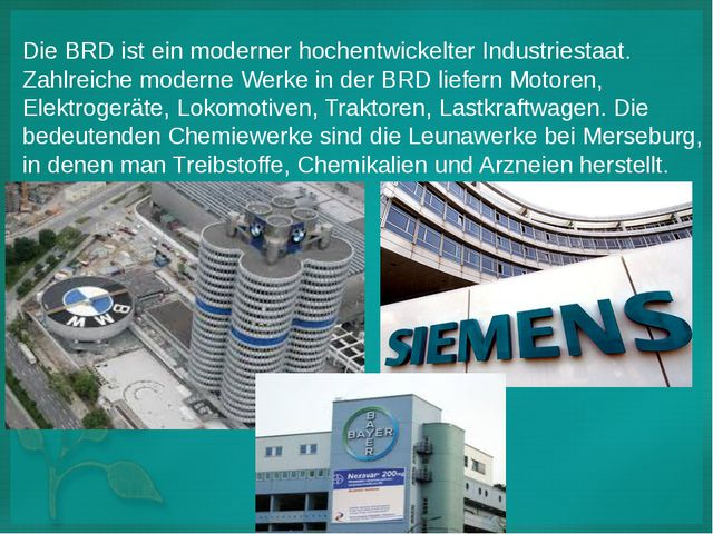 Die BRD ist ein moderner hochentwickelter Industriestaat. Zahlreiche moderne...