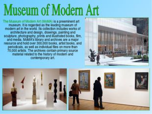 The Museum of Modern Art (MoMA) is a preeminent art museum. It is regarded a