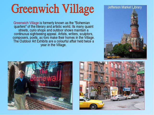 "Greenwich Village is formerly known as the ""Bohemian quarters"" of the litera..."