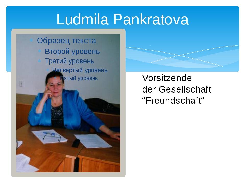 """Ludmila Pankratova Vorsitzende der Gesellschaft """"Freundschaft"""""""