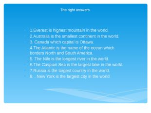 The right answers. 1.Everest is highest mountain in the world. 2.Australia is