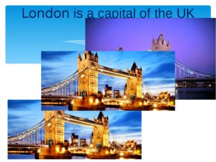 London is a capital of the UK