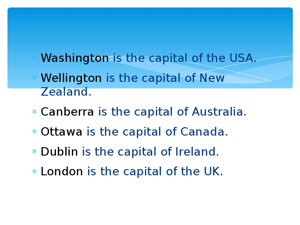 Washington is the capital of the USA. Wellington is the capital of New Zealan...