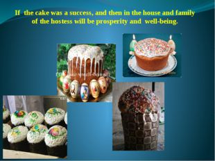 f the cake wwell-being. If the cake was a success, and then in the house and