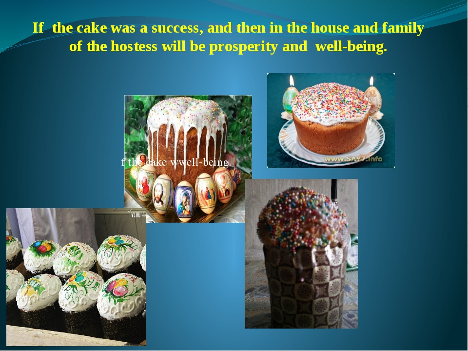 f the cake wwell-being. If the cake was a success, and then in the house and...