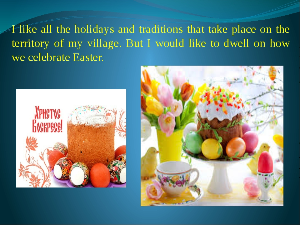 I like all the holidays and traditions that take place on the territory of my...