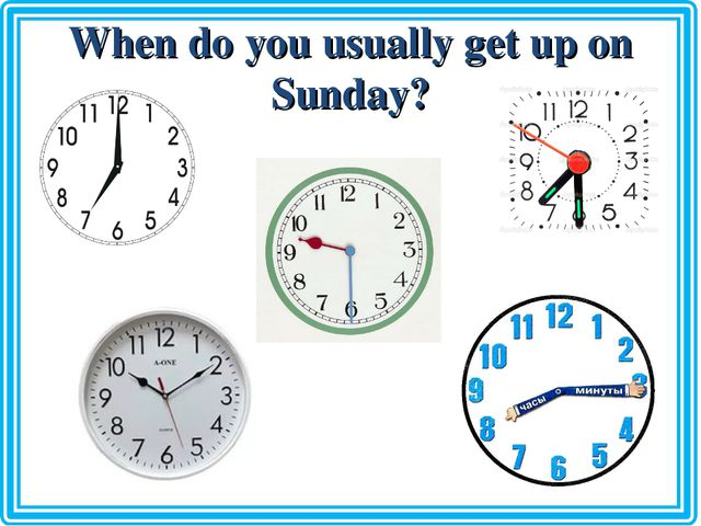 When do you usually get up on Sunday?