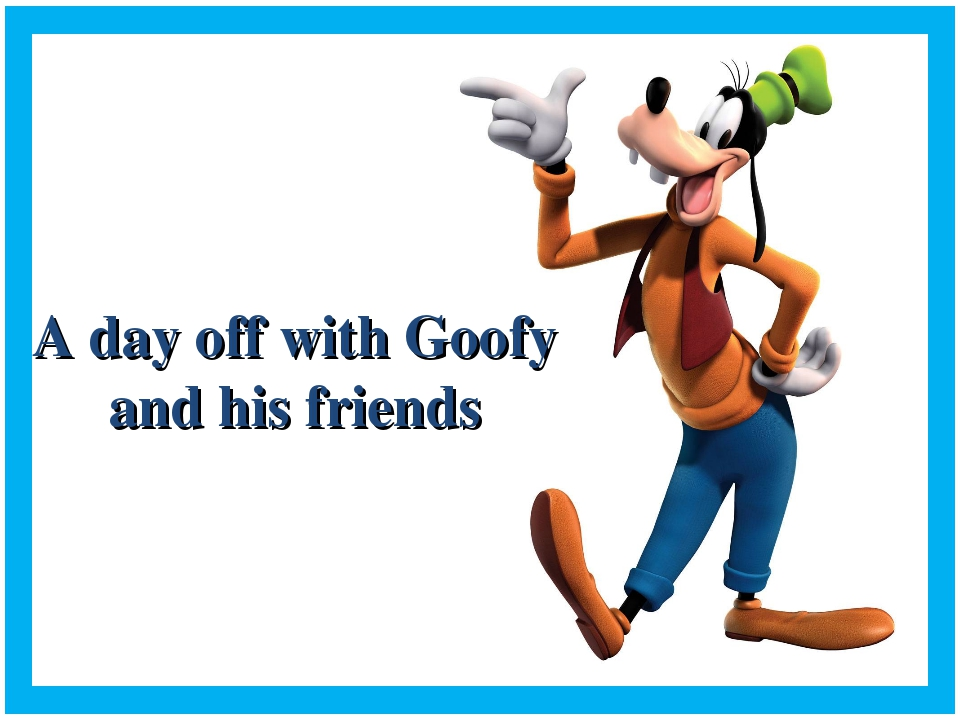 A day off with Goofy and his friends