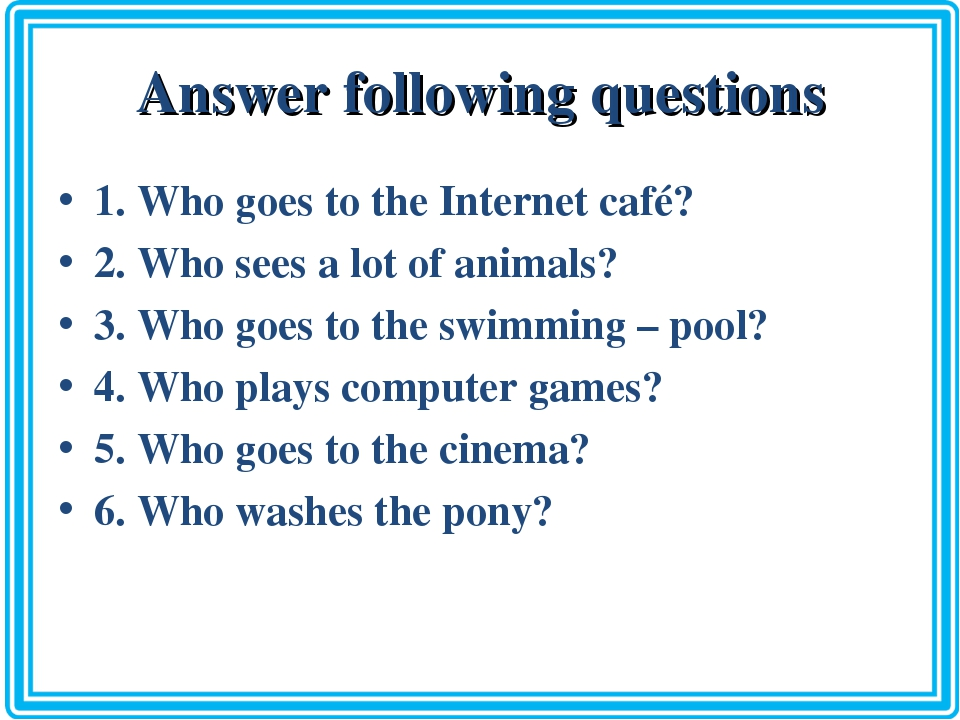 Answer following questions 1. Who goes to the Internet café? 2. Who sees a lo...