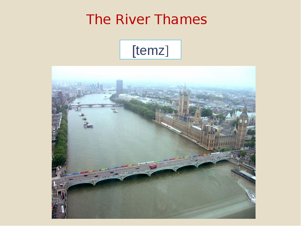 The River Thames [temz]