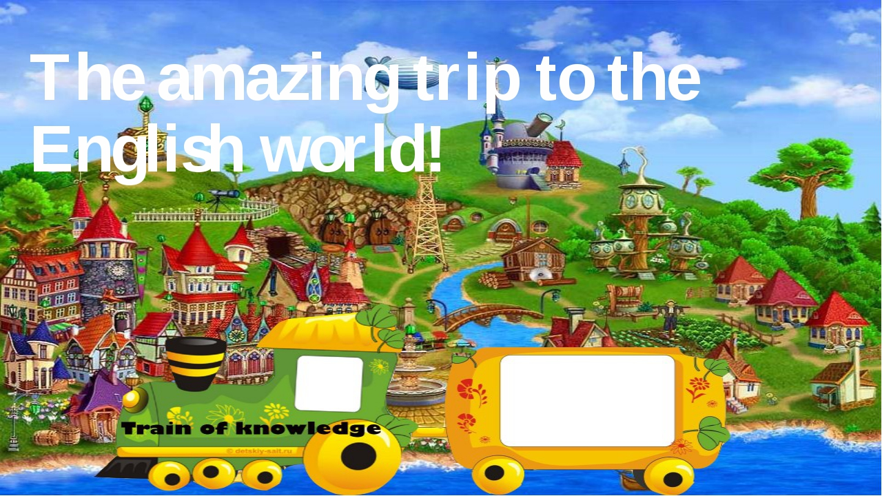 The amazing trip to the English world!