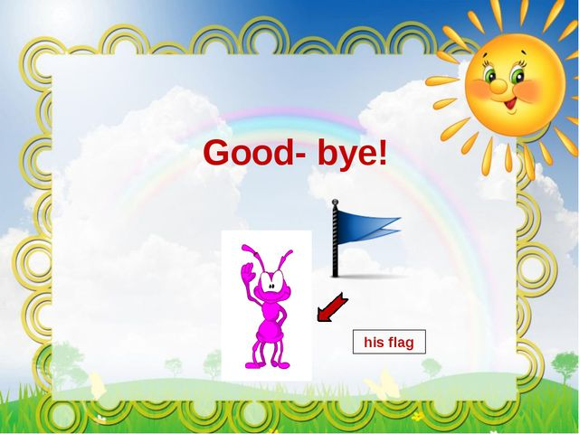 his flag Good- bye!