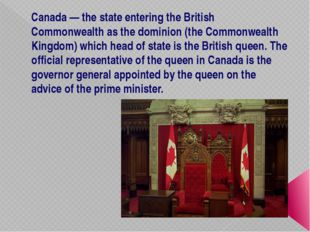 Canada — the state entering the British Commonwealth as the dominion (the Com