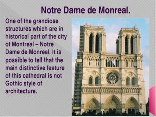 Notre Dame de Monreal. One of the grandiose structures which are in historica