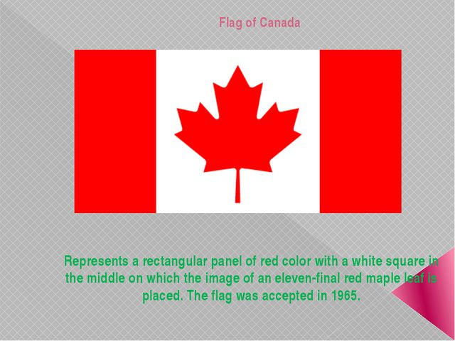 Flag of Canada Represents a rectangular panel of red color with a white squar...