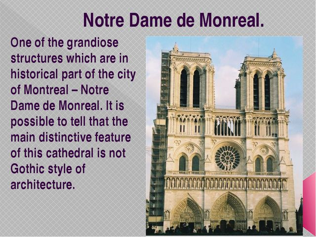 Notre Dame de Monreal. One of the grandiose structures which are in historica...