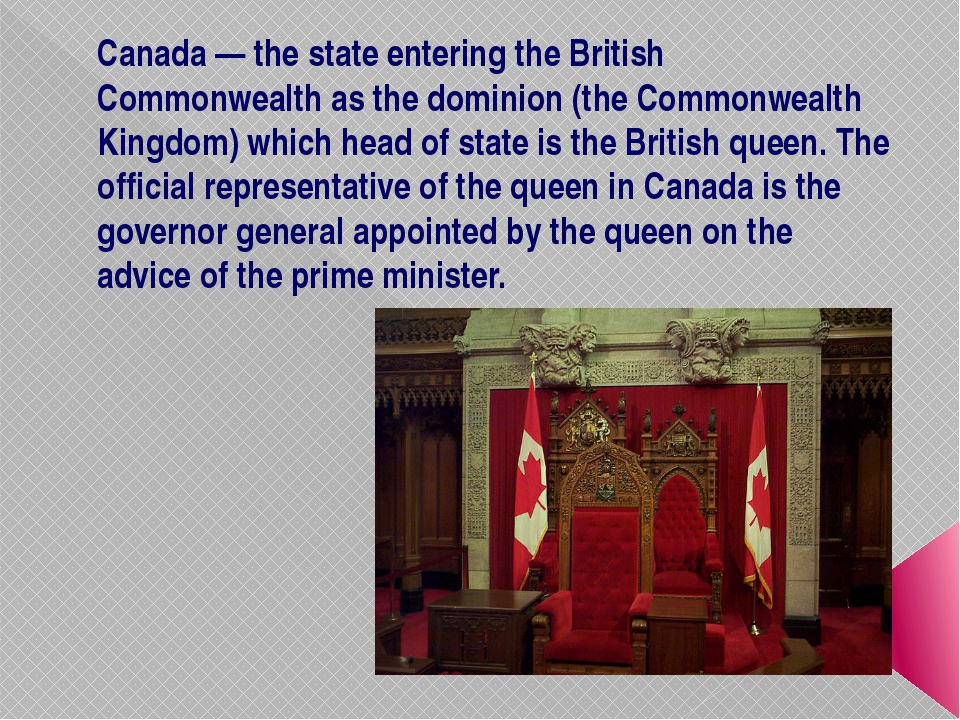 Canada — the state entering the British Commonwealth as the dominion (the Com...
