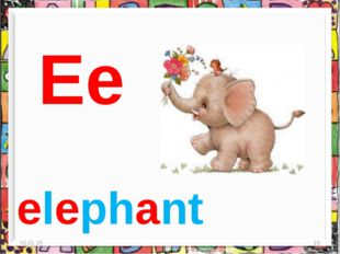 * * Ee elephant