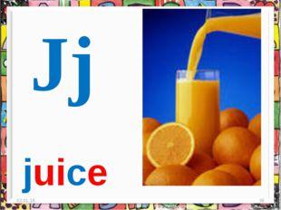 * * Jj juice