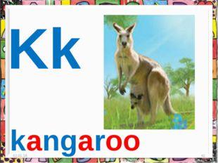 * * Kk kangaroo