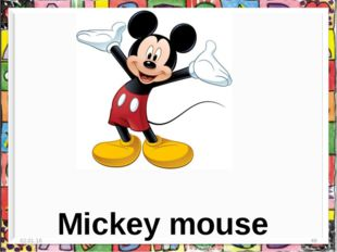 * * Mickey mouse