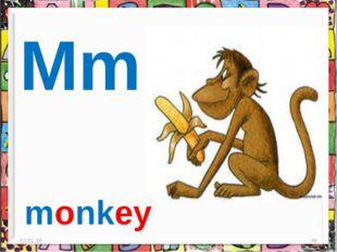 * * Mm monkey