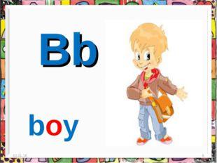 * * Bb boy