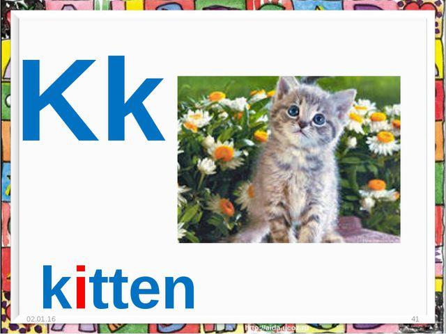 * * Kk kitten
