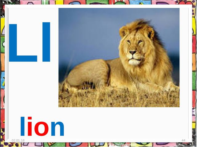 * * Ll lion