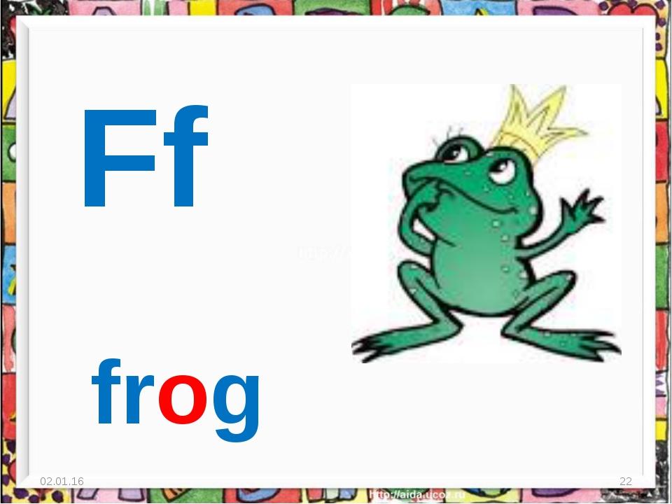 * * Ff frog