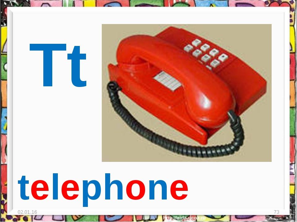 * * Tt telephone