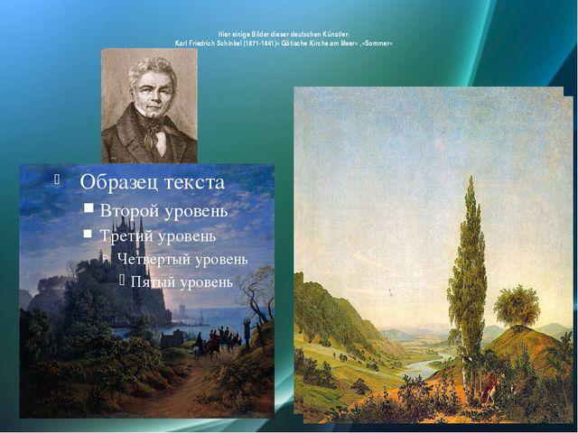 Hier einige Bilder dieser deutschen Künstler: Karl Friedrich Schinkel (1871-...