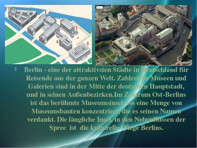 Berlin - eine der attraktivsten Städte in Deutschland für Reisende aus der ga...