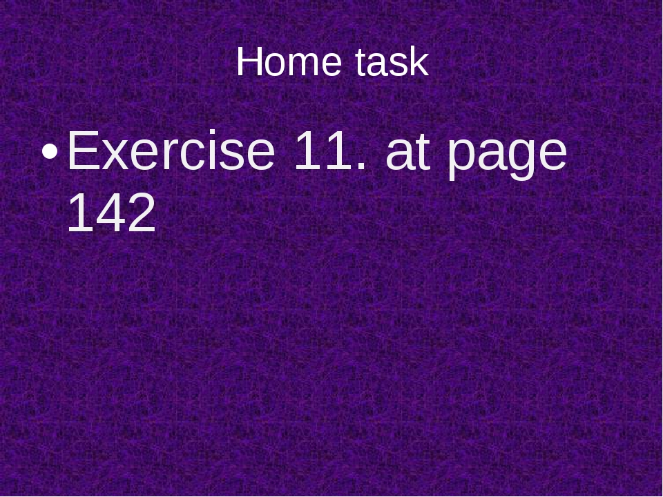Home task Exercise 11. at page 142