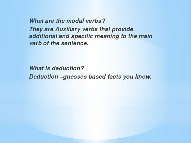 What are the modal verbs? They are Auxiliary verbs that provide additional a...